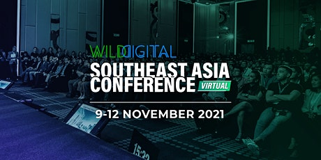 WILD DIGITAL SOUTHEAST ASIA'S 2021 tickets