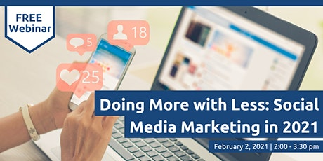 Doing More with Less: Social Media Marketing in 2021 tickets