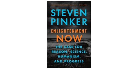 Enlightenment now: reason, science, humanism, and progress -- Steven Pinker tickets