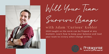 Will Your Team Survive Change with Adam 'Curious' Kobler tickets