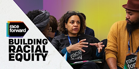 Building Racial Equity: Foundations - Virtual  2/9/21 tickets