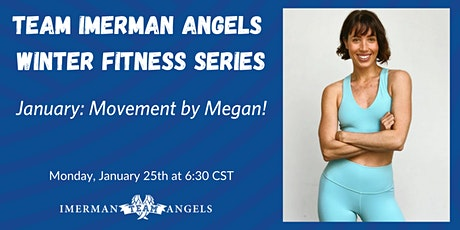 Team Imerman Angels Winter Fitness Series - January: Movement by Megan tickets