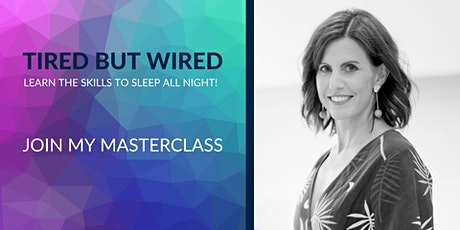 Tired But Wired - Learn the skills to stay asleep all night! tickets