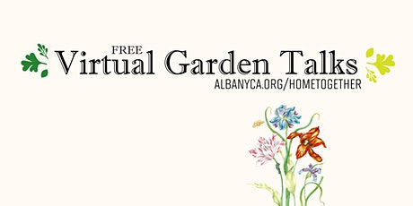 Virtual Garden Talk - Getting the Most from your Small-Space Garden tickets