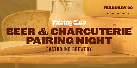 Beer & Charcuterie  Pairing Night - ft. Eastbound Brewery! 8:00PM Session tickets