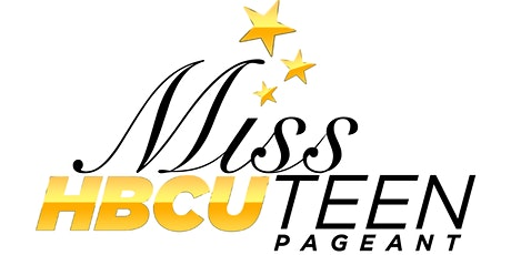 The Miss HBCU Teen Scholarship Pageant Informational tickets