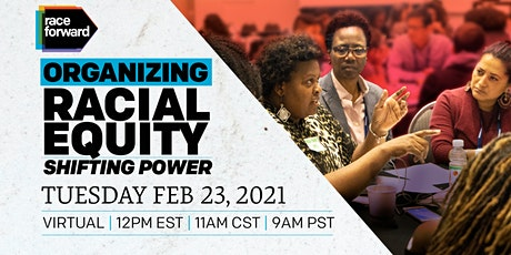 Organizing Racial Equity: Shifting Power - Virtual 2/23/21 tickets