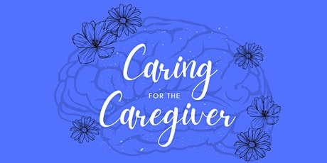 Caring for the Caregiver - Mental Health Support & Awareness tickets