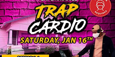TRAP CARDIO CLASS SESSION 2  (Jan 16th) tickets