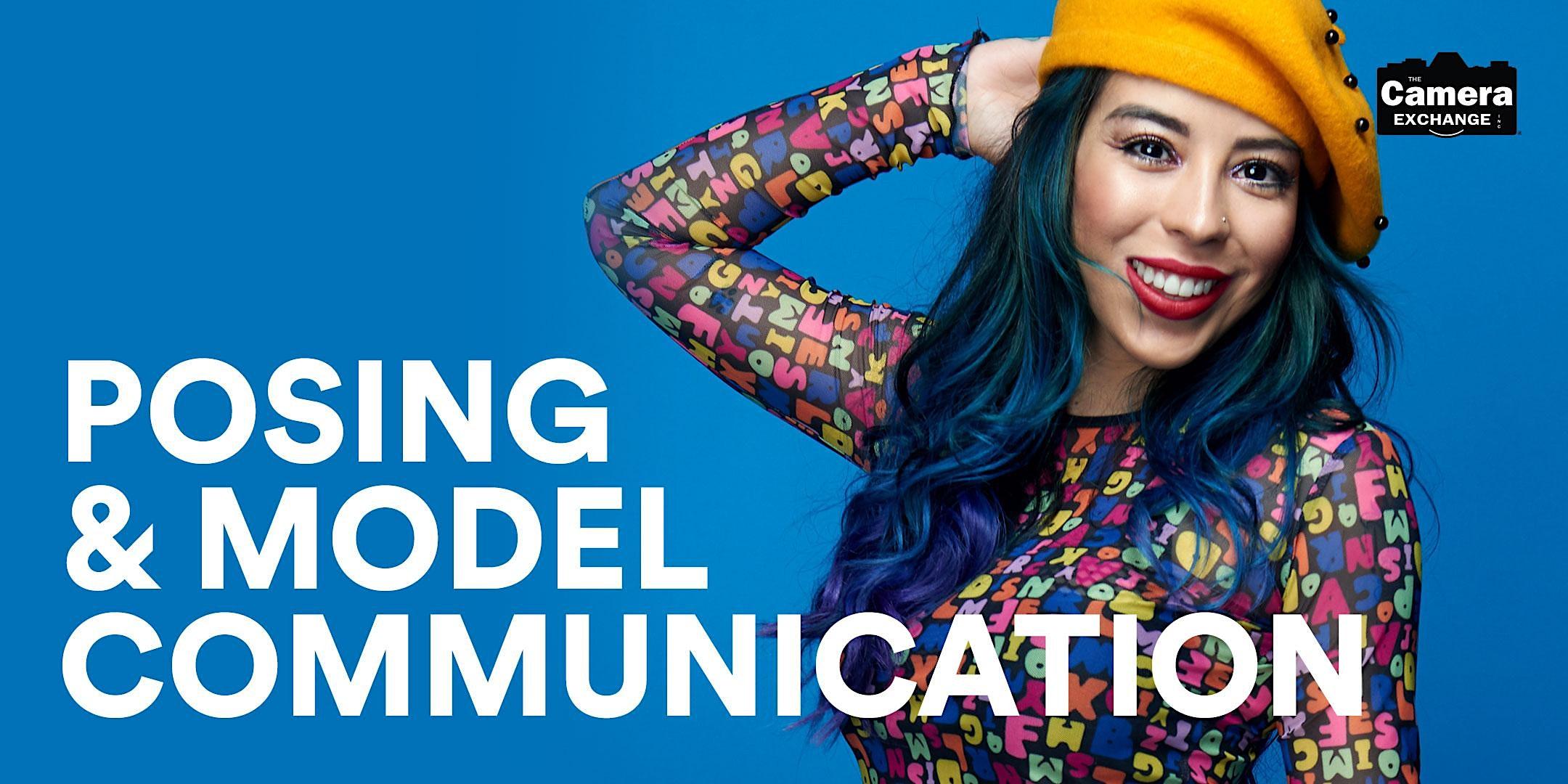 Posing & Model Communication