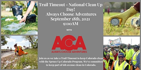 Trail Timeout - National Clean Up Day with Always Choose Adventures! tickets