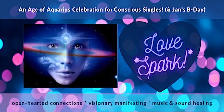 "VIRTUAL *LoveSpark!* ""Age of Aquarius"" Celebration for Conscious Singles tickets"