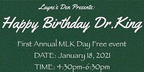 Layne's Den Non-Profit Presents: Happy Birthday Dr. King Celebration tickets