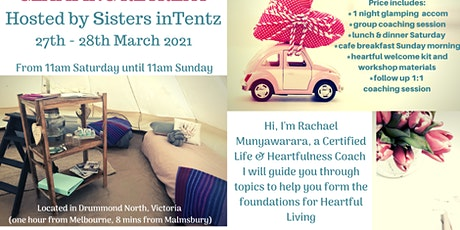 Heartful Living Glamping Retreat - March 2021 tickets