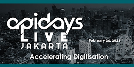 apidays LIVE JAKARTA 2021 -   Accelerating Digitisation tickets