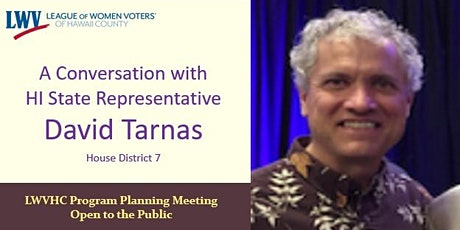 LWVHC Mtg. -  A Conversation  w/ Hawai'i House Representative David Tarnas tickets