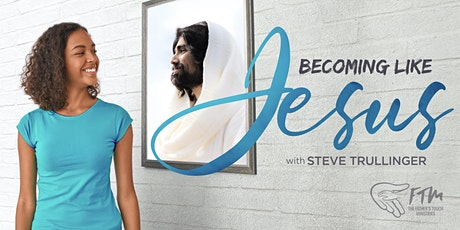 Becoming Like Jesus LIVE Event tickets