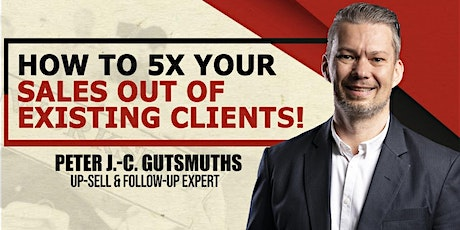 2 Hr Workshop Sales Executives: How To 5X Your Sales From Existing Clients. tickets