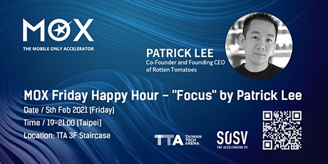 "MOX Friday Happy Hour - ""Focus"" by Patrick Lee billets"