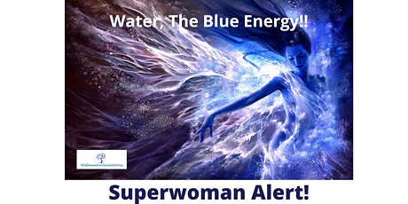 SUPERWOMAN ALERT!  Up Your Game with Blue Energy! Happy Healthy Women Coqui tickets