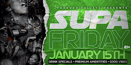 FOREVER FRIDAY'S: SUPA FRIDAY tickets