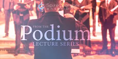 From the Podium Lecture Series - Inside the Duruflé Requiem ONLINE EVENT tickets