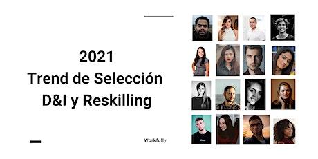 2021: Trend de Selección, D&I y Reskilling tickets
