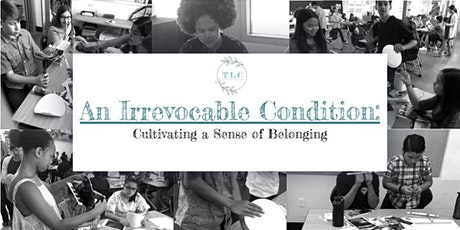 An Irrevocable Condition: Cultivating A Sense of Belonging tickets