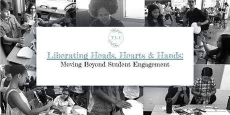 Liberating Heads, Hearts, & Hands: Moving Beyond Student Engagement tickets