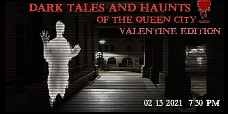 DARK TALES AND HAUNTS OF THE QUEEN CITY -- VALENTINE EDITION tickets