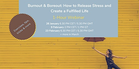 Burnout & Boreout: How to Release Stress and Create a Fulfilled Life tickets