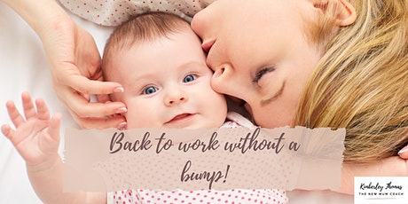 Back to Work Without a Bump Coaching Workshop tickets