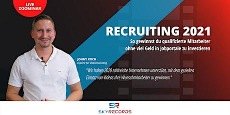 Recruiting 2021: Qualifizierte Mitarbeiter durch den Einsatz von Videos Tickets