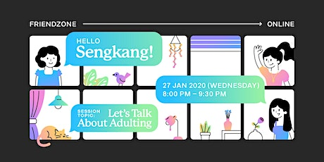 Friendzone Online: Sengkang -- Let's Talk about Adulting! tickets