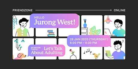 Friendzone Online: Jurong West -- Let's Talk about Adulting! tickets