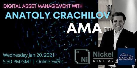 Nickel - Digital Asset Management with Anatoly Crachilov - AMA tickets