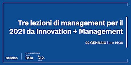 Tre lezioni di management per il 2021 da Innovation + Management biglietti