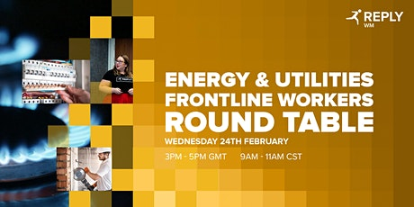 Energy & Utilities Frontline Workers Round Table tickets