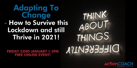 Adapting To Change - How to Survive this Lockdown & still Thrive in 2021! tickets
