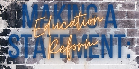 EDUCATE Presents:  Education Reform: Making a Statement tickets