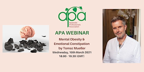 APA WEBINAR - Mental Obesity and Emotional Constipation  by Tomaz Mueller tickets