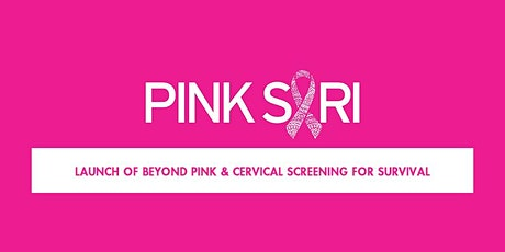 Beyond Pink and Cervical Screening Projects Launch tickets