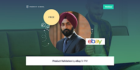 Webinar: Product Validation by eBay Sr PM tickets