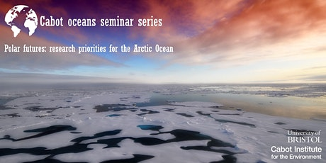 Cabot oceans seminars: Polar futures: research priorities for the Arctic tickets