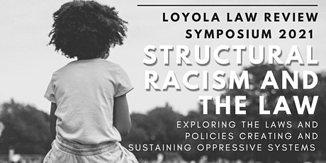 Loyola Law Review 2021 Symposium: Structural Racism and the Law tickets