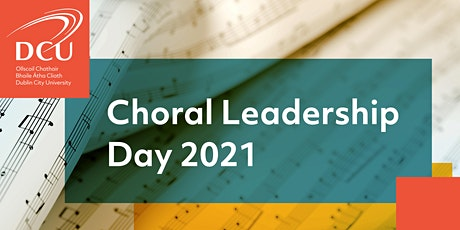 DCU Choral Leadership Day 2021 tickets