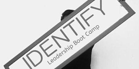 Identify Leadership Boot camp tickets