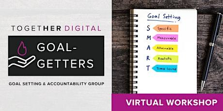 Together Digital | Goal-Getters, Goal-Setting Workshop tickets