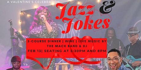 Valentine's Jazz & Jokes (Seating @ 5:30pm & 8pm) tickets