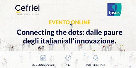 Connecting the dots: dalle paure degli italiani all'innovazione. biglietti